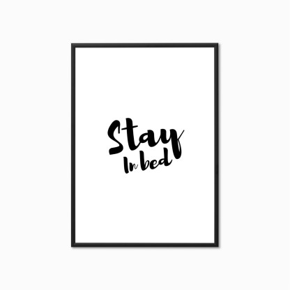 Typography Print 'Stay in Bed''