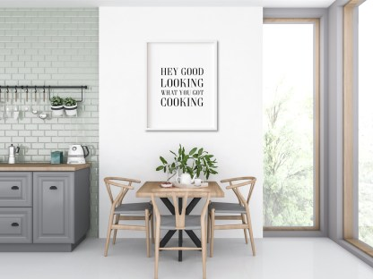 'Hey Good Looking What you Got Cooking' Print