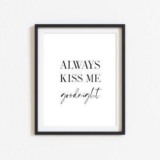 'Always Kiss Me Goodnight' Bedroom Print