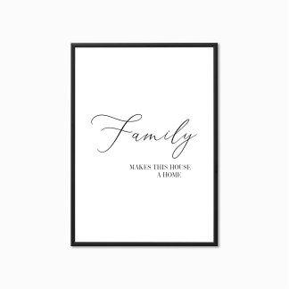 'Family makes this House a Home' Print