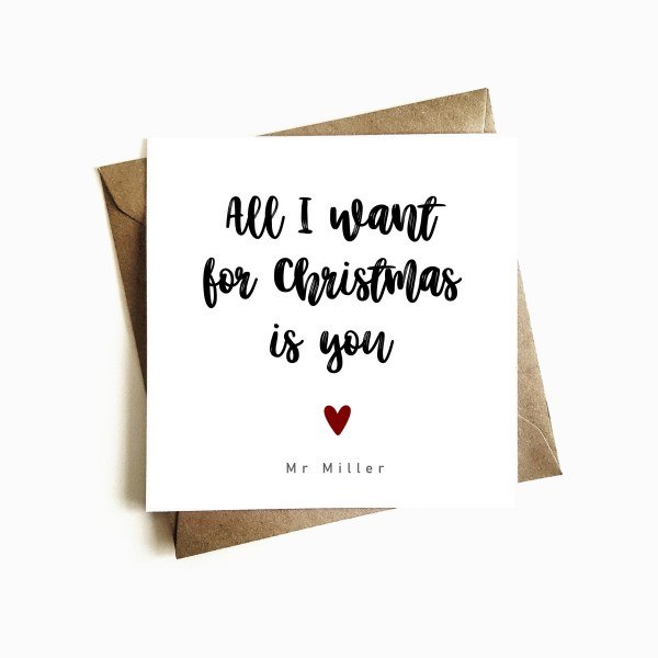 Personalised 'All I want for Christmas is you' Card
