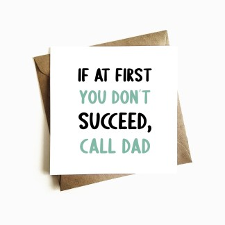 'If at first you don't Succeed, Call Dad' Father's Day Card