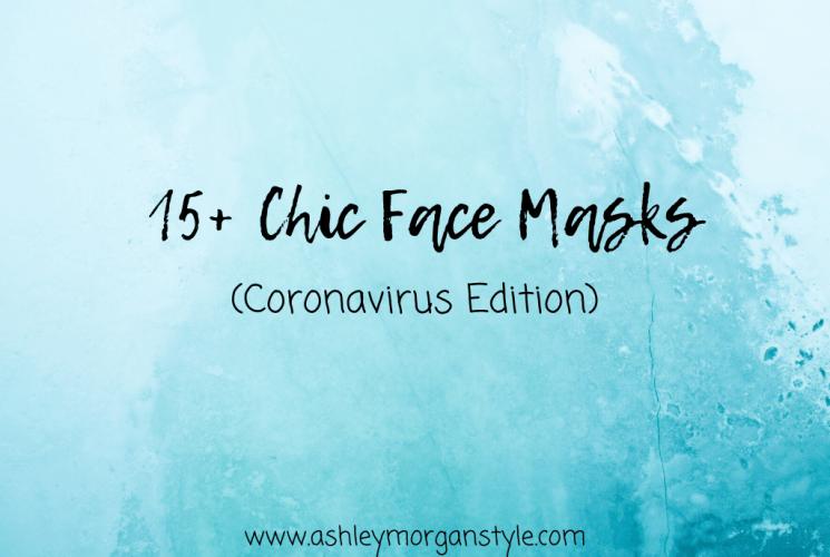 15+ Chic Face Masks (Coronavirus Edition)