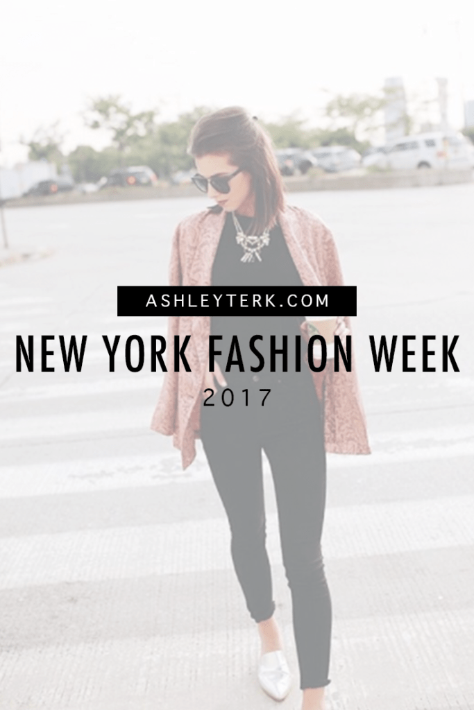 Ashley Terkeurst Hodges - New York Fashion Week - What to wear for fashion week - fashion trends - New York Fashion Week 2017 and Outfit Details featured by popular Los Angeles fashion blogger, Ashley Hodges