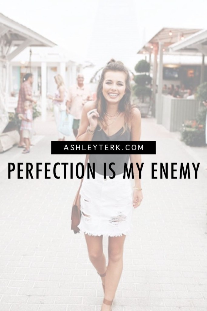 Perfection Is My Enemy featured by popular Los Angeles life and style blogger, Ashley Hodges