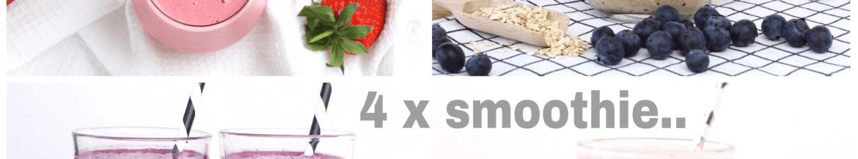 4 smoothie recepten én tips!