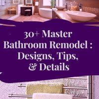 30+ Master Bathroom Remodel : Designs, Tips, & Details