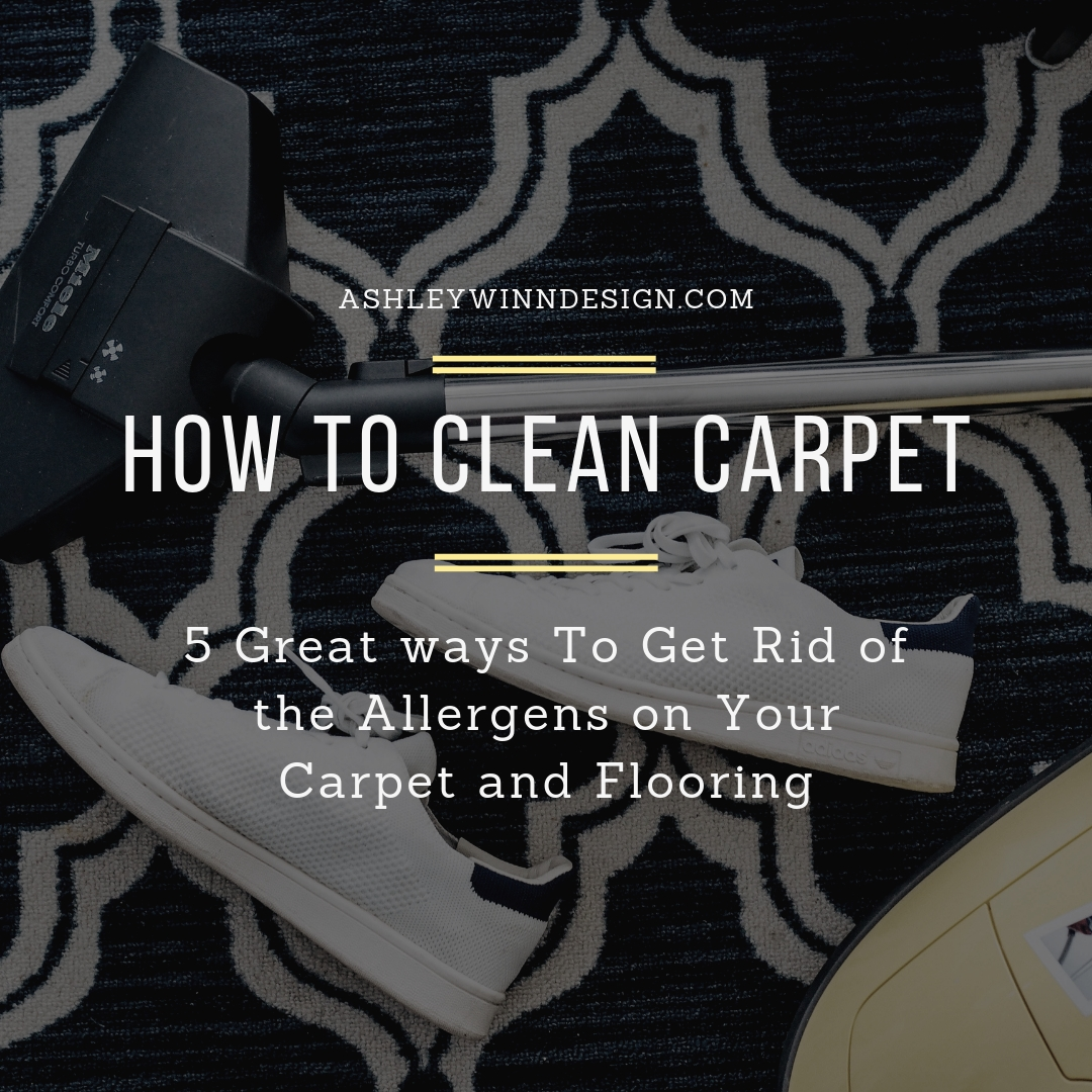 5 Great Ways To Get Rid Of The Allergens On Your Carpet
