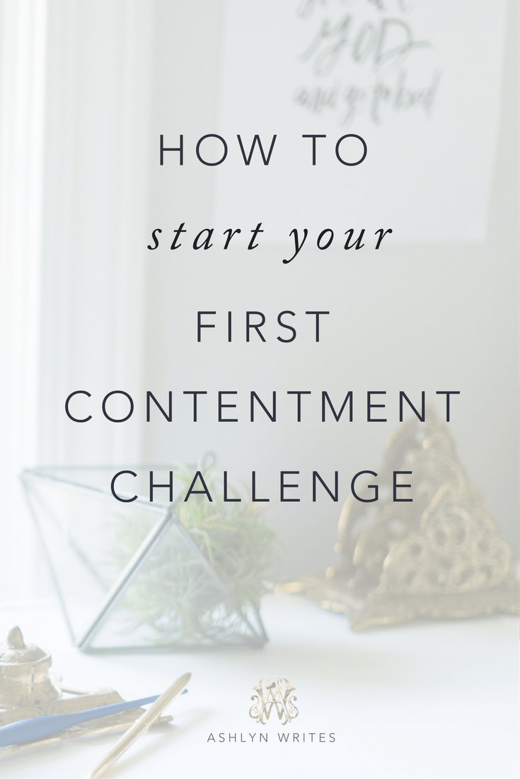 How to start your first #ContentmentChallenge -- learn about how to do the contentment challenge here!