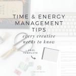 Time & Energy Management Tips Every Creative Entrepreneur Needs to Know