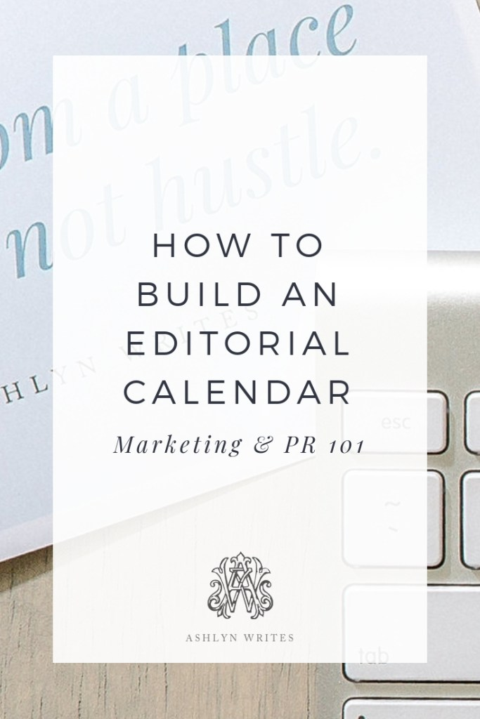 How to Build an Editorial Calendar_AshlynWrites
