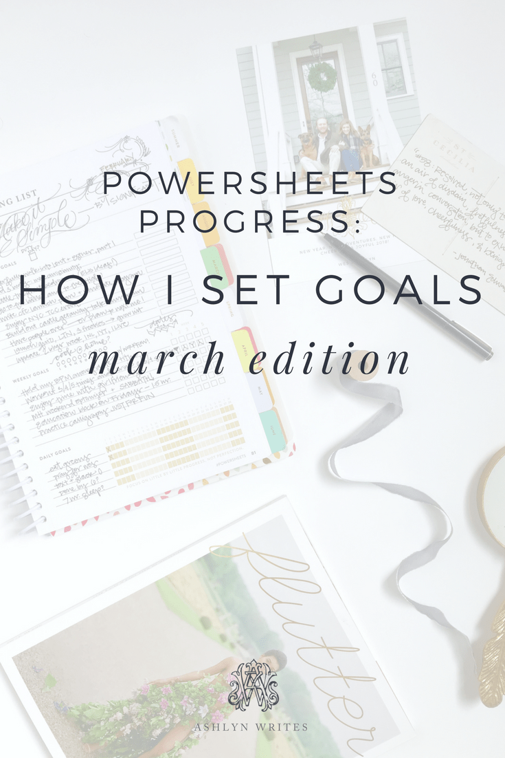 How I set goals for March with Powersheets by Ashlyn Carter copywriter at Ashlyn Writes
