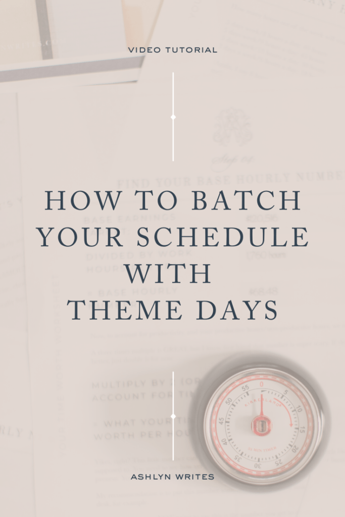 How to theme batch days | Ashlyn Writes