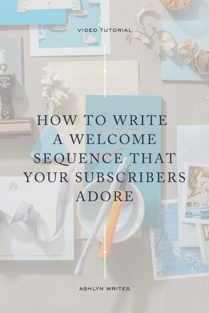 How to write a welcome sequence- Ashlyn Writes