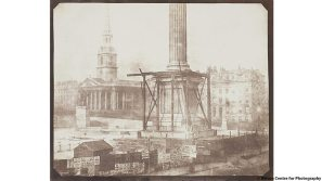 """Nelson's Column Under Construction, Trafalgar Square"" (1844), by William Henry Fox Talbot"