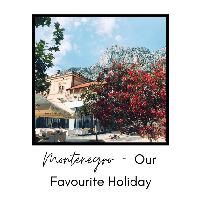 Montenegro - Our Favourite Holiday Travel Blog
