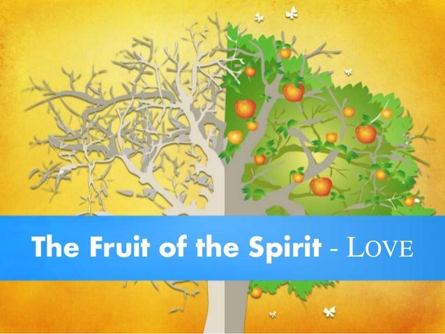 THE FRUIT OF THE SPIRIT – LOVE
