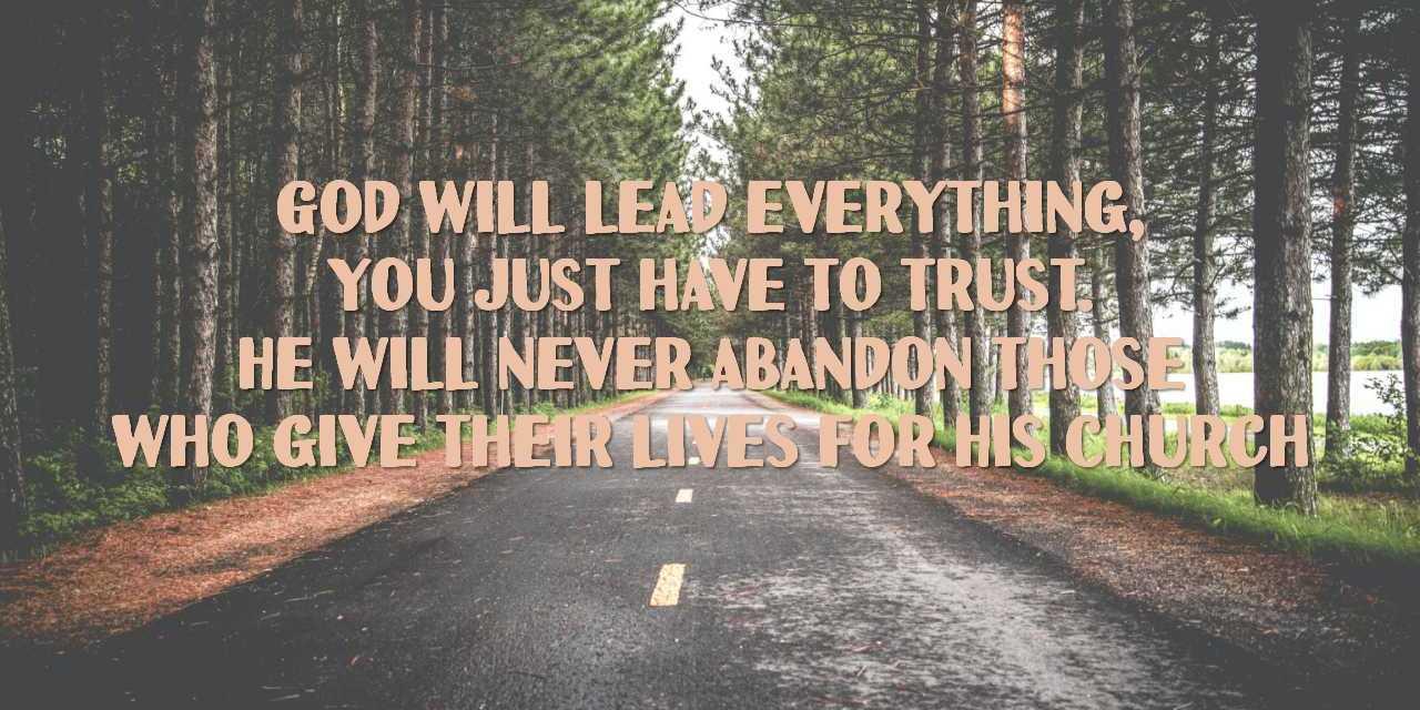 GOD WILL LEAD! JUST TRUST!
