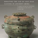 cover of report on lost-wax casting in ancient china showing a bronze lidded vessel