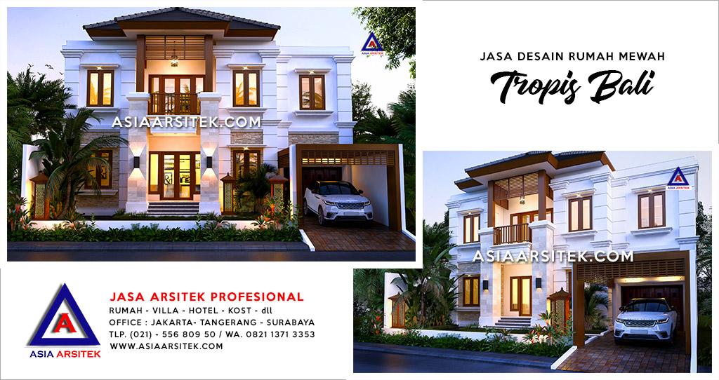 Jasa Arsitek Desain Rumah Mewah Bali Tropis Di Tanah Abang Jakarta Pusat