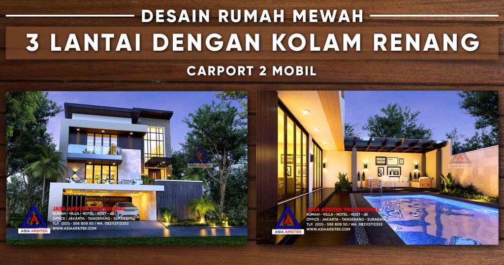 Desain Rumah Mewah 3 Lantai Dengan Kolam Renang 2 Carport