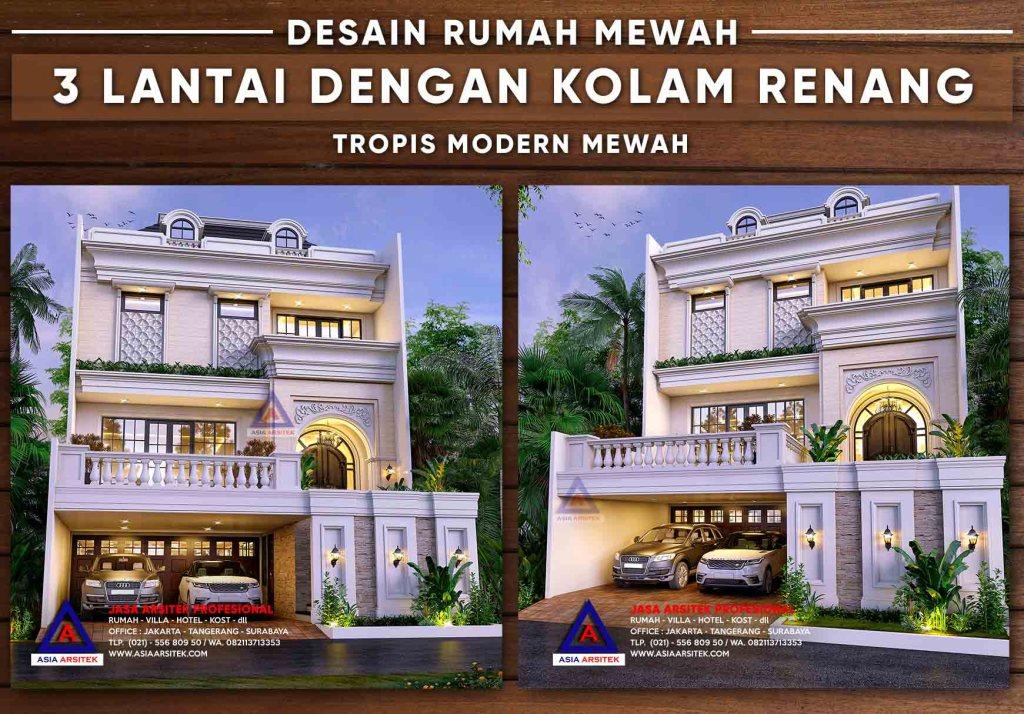 Desain Rumah Mewah 3 Lantai Tropis Modern Dengan Kolam Renang