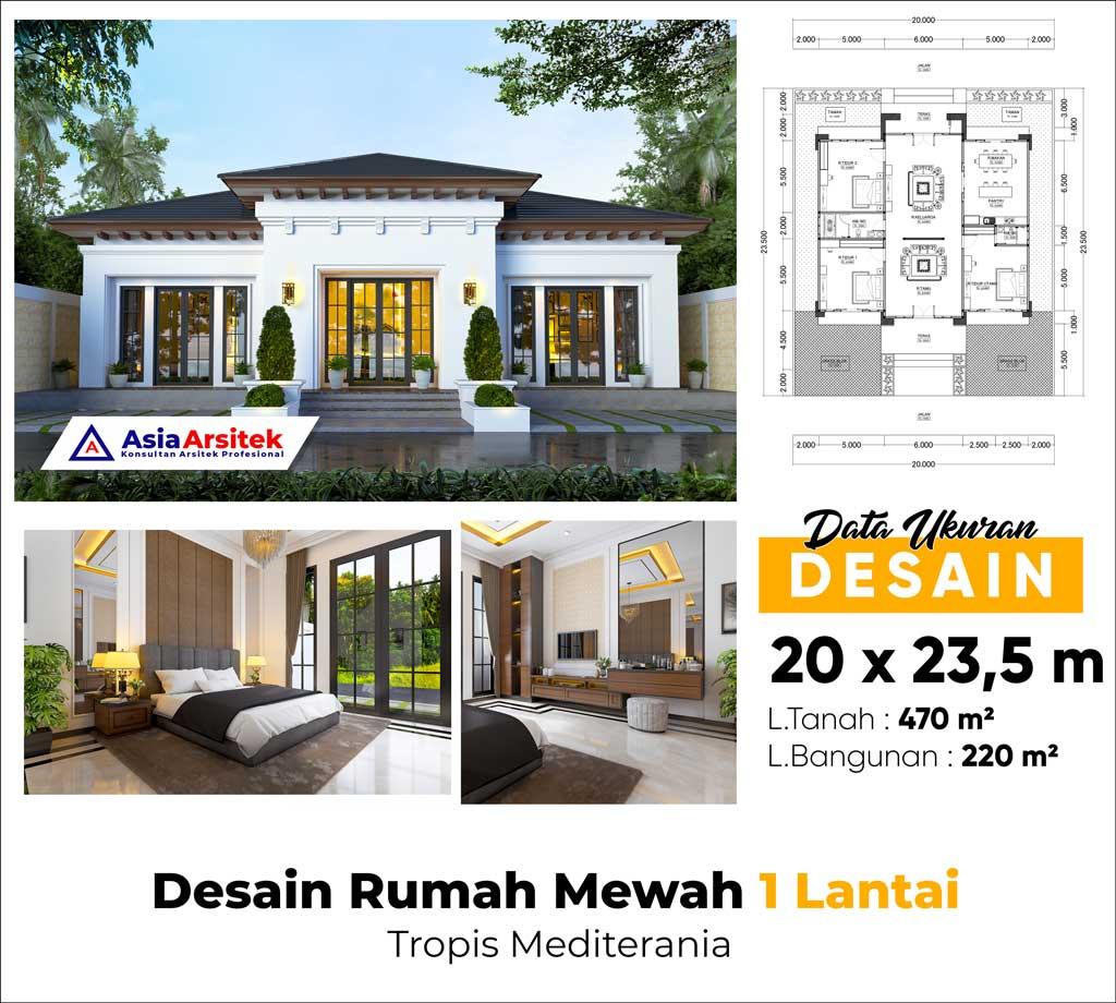 Desain Rumah Mewah 1 Lantai Tropis Mediterania 20 x 23 m