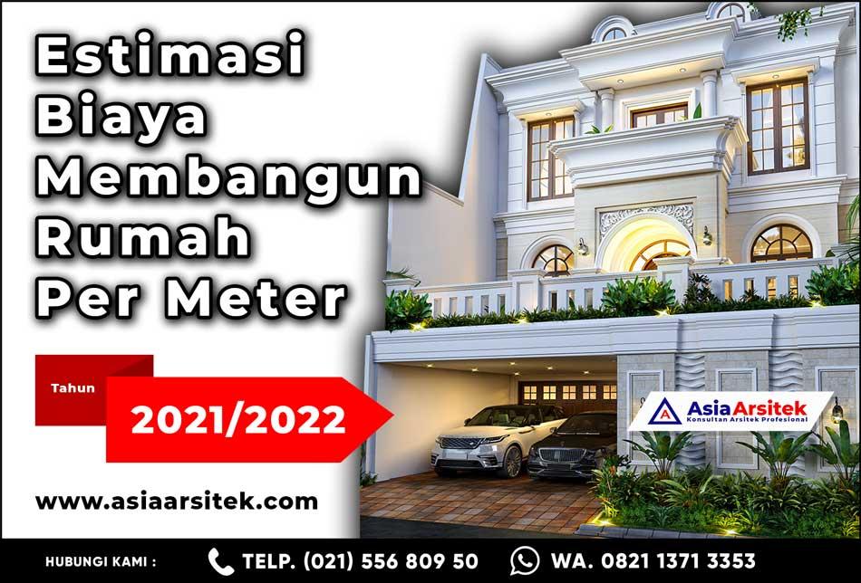 Estimasi Biaya Membangun Rumah Per Meter Tahun 2021 2022