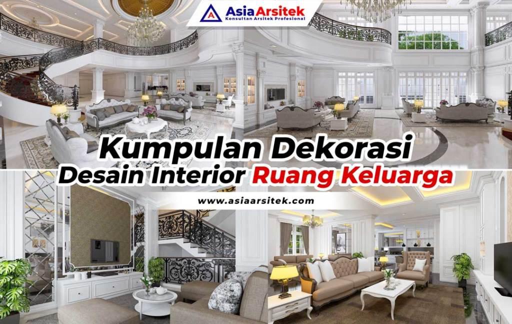 Kumpulan Dekorasi Desain Interior Ruang Keluarga Asia Arsitek