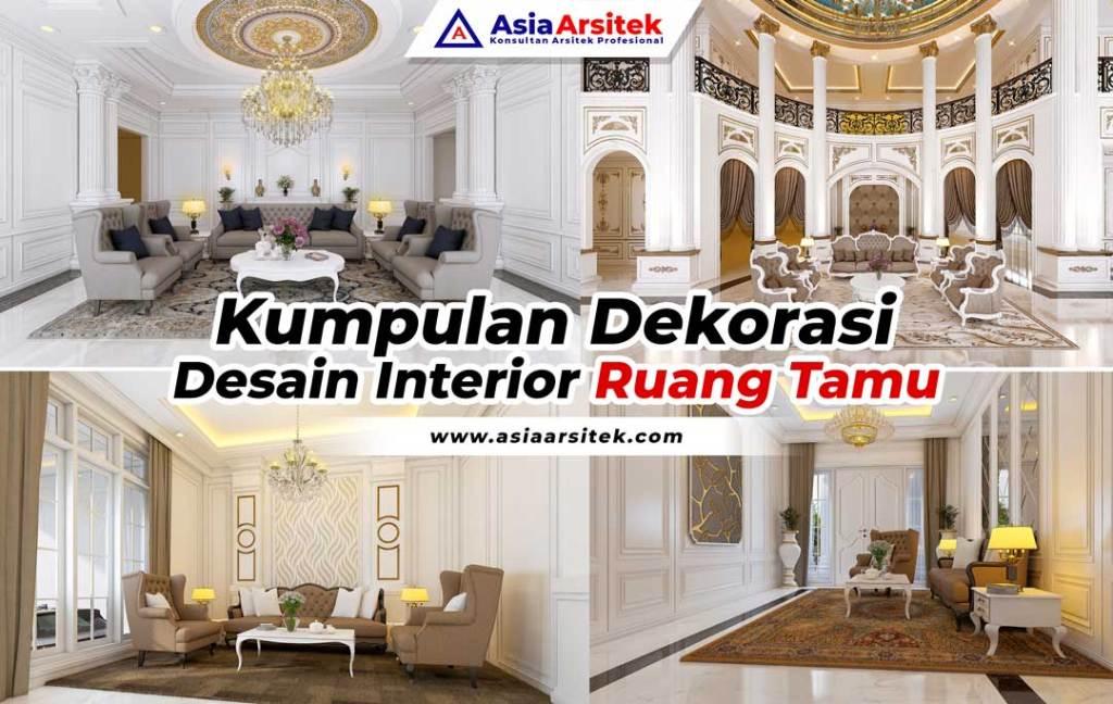Kumpulan Dekorasi Desain Interior Ruang Tamu Asia Arsitek