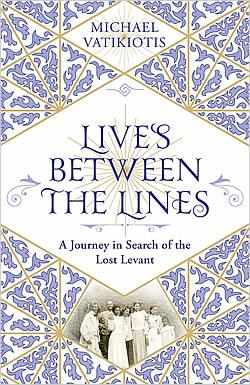 Lives Between the Lines by Michael Vatikiotis