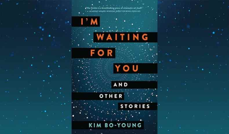 BOOK REVIEW: I'M WAITING FOR YOU AND OTHER STORIES BY KIM-BO-YOUNG