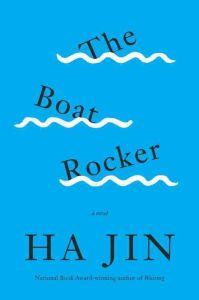 The Boat Rocker, Ha Jin (Penguin Random House, October 2016)