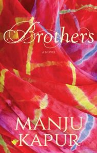 Brothers, Manju Kapur (Penguin Random House India, October 2016)