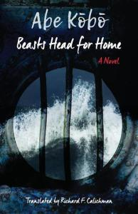 Beasts Head for Home, Abe Kobo, Richard F Calichman (trans)