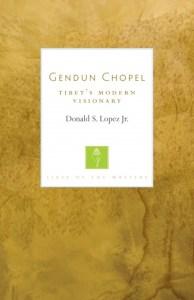 Gendun Chopel: Tibet's Modern Visionary, By Donald S Lopez, Jr (Shambhala, May 2018)