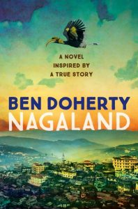 Nagaland, Ben Doherty (Wind Dingo Press, May 2018)