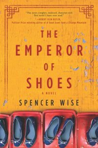 The Emperor of Shoes, Spencer Wise (Hannover Square Press, June 2018)