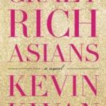 Crazy Rich Asians Kevin Kwan (Doubleday Books, June 2013)