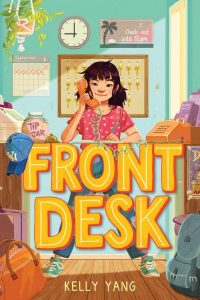 Front Desk, Kelly Yang (Arthur A Levine Books, May 2018)