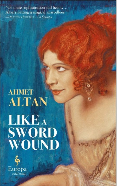 Like a Sword Wound, Ahmet Altan, Brendan Freely (trans), Yelda Türedi (trans) (Europa Editions. October 2018)