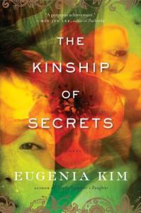 The Kinship of Secrets, Eugenia Kim (Houghton Mifflin Harcourt, November 2018; Bloomsbury, November 2018)