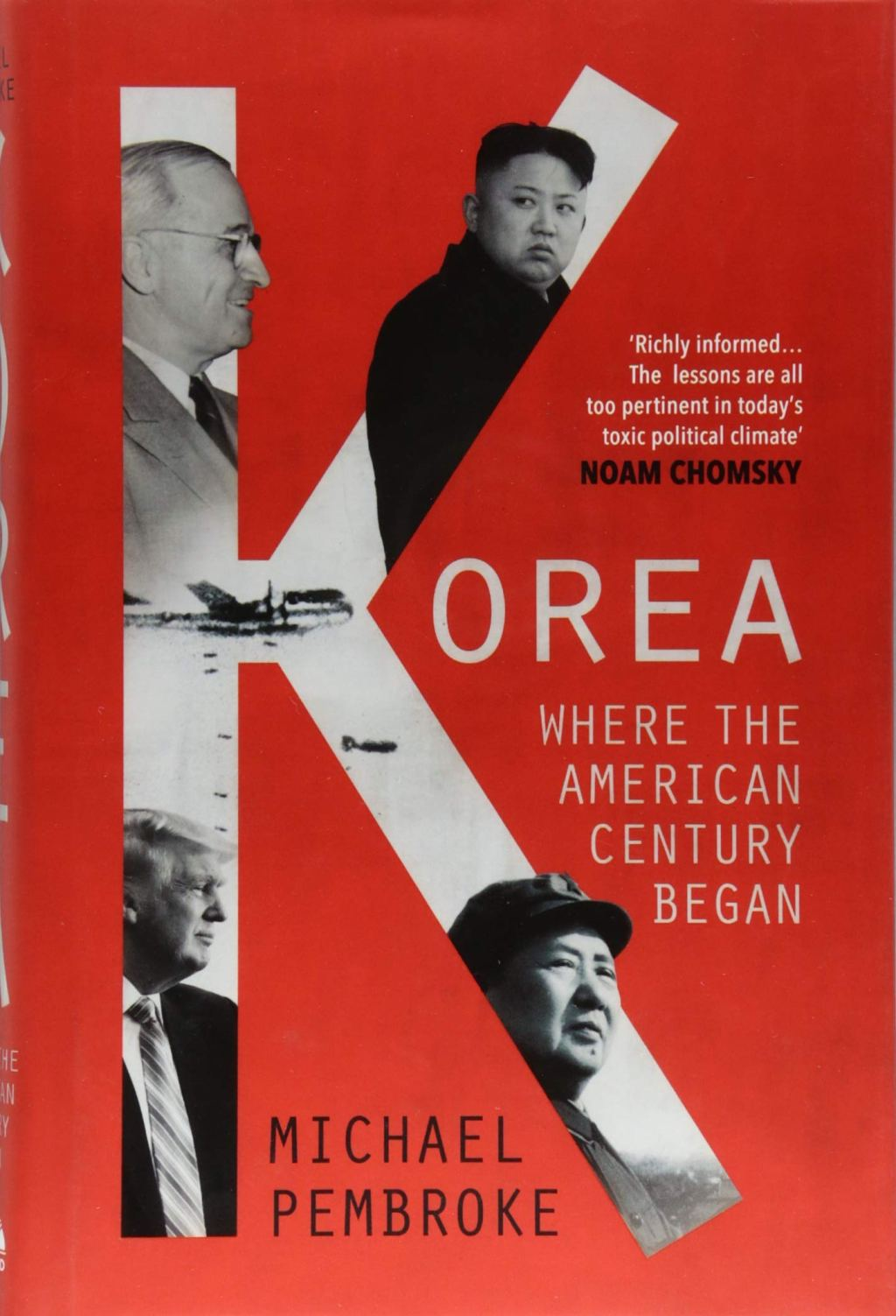 Korea: Where the American Century Began, Michael Pembroke (OneWorld, August 2018; Hardie Grant, February 2018)