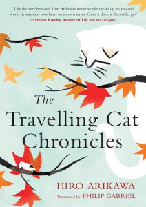 The Travelling Cat Chronicles, Hiro Arikawa, Philip Gabriel (trans) (Berkley; October 2018; Doubleday, November 2017)