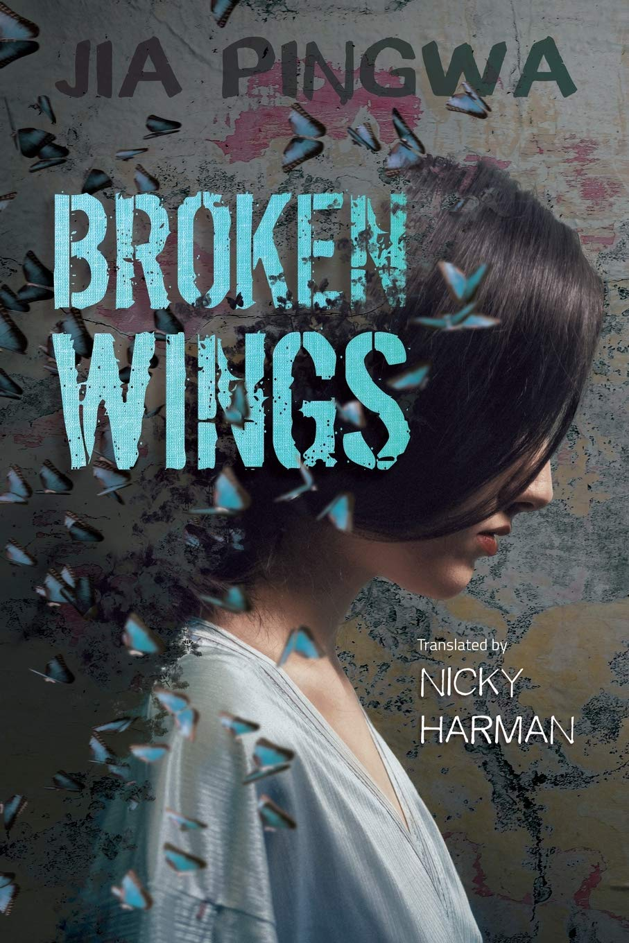 Broken Wings, Jia Pingwa, Nicky Harman (trans)  (ACA Publishing, May 2019)