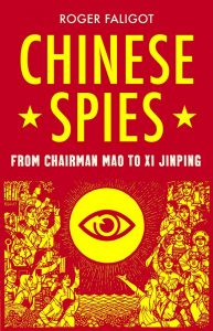Chinese Spies: From Chairman Mao to Xi Jinping, Roger Faligot, Natasha Lehrer (trans) (Hurst, August 2019)