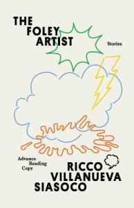 The Foley Artist: Stories, Ricco Villanueva Siasoco, (Gaudy Boy, October 2019)