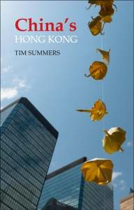 China's Hong Kong: The Politics of a Global City, Tim Summers (Agenda Publishing, July 2019)