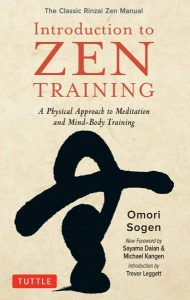 Introduction to Zen Training, Omori Sogen, Sayama Daian & Michael Kangen (foreword), Trevor Leggett (intro)