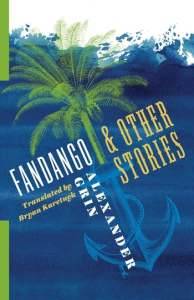 Fandango and Other Stories, Alexander Grin, Bryan Karetnyk (trans) (Columbia University Press, February 2020)